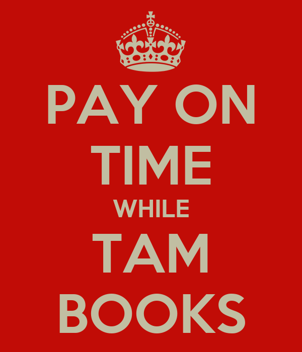 PAY ON TIME WHILE TAM BOOKS
