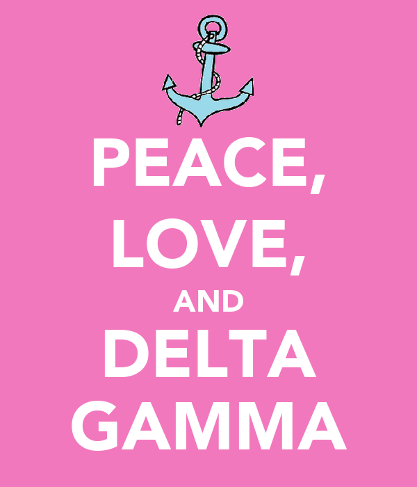 PEACE, LOVE, AND DELTA GAMMA