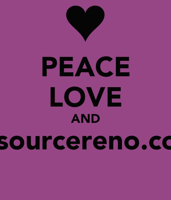 PEACE LOVE AND resourcereno.com
