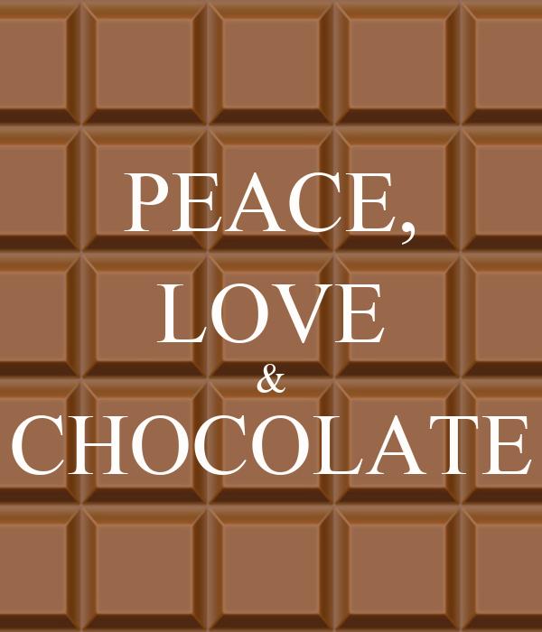 PEACE, LOVE & CHOCOLATE