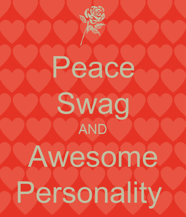 Peace Swag AND Awesome Personality
