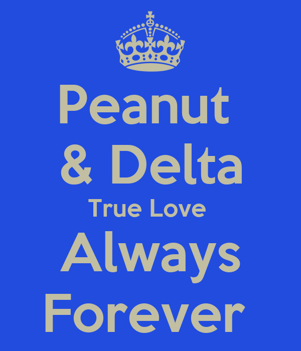 Peanut  & Delta True Love  Always Forever