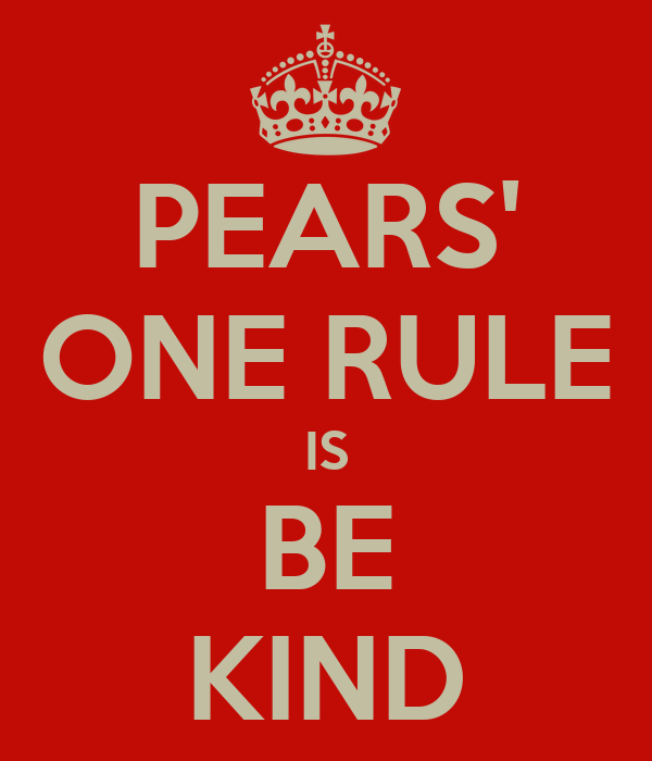PEARS' ONE RULE IS BE KIND
