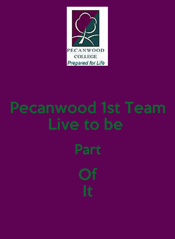 Pecanwood 1st Team Live to be  Part Of It