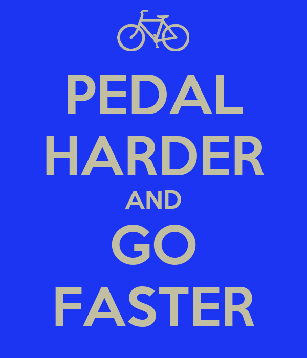 pedal harder and go faster poster cameron keep calmo