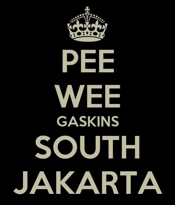 PEE WEE GASKINS SOUTH JAKARTA