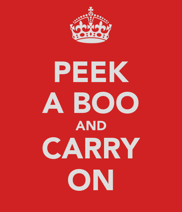 PEEK A BOO AND CARRY ON