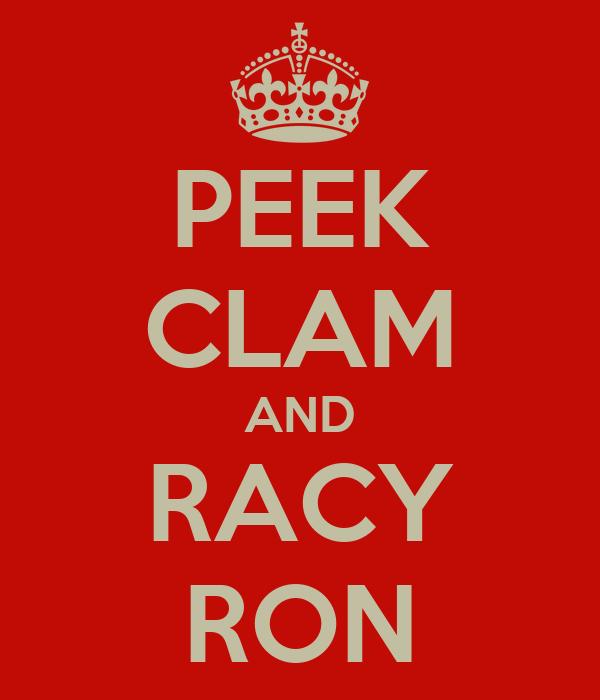 PEEK CLAM AND RACY RON