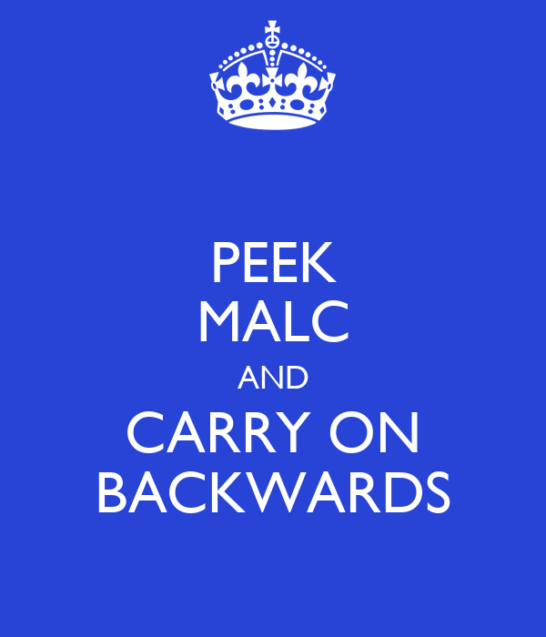 PEEK MALC AND CARRY ON BACKWARDS