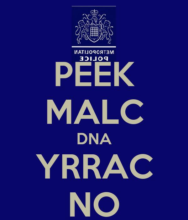 PEEK MALC DNA YRRAC NO