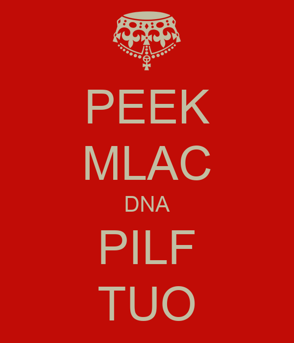 PEEK MLAC DNA PILF TUO