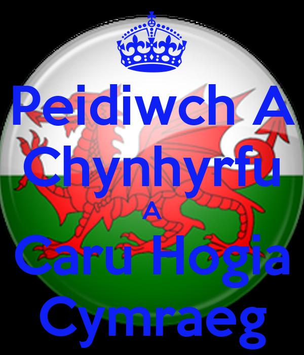 Peidiwch A Chynhyrfu A Caru Hogia Cymraeg