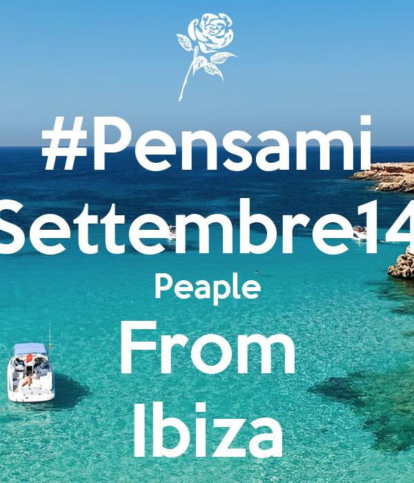 #Pensami Settembre14 Peaple From Ibiza