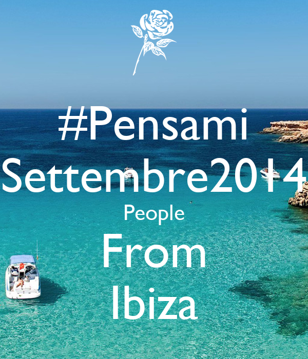 #Pensami Settembre2014 People From Ibiza