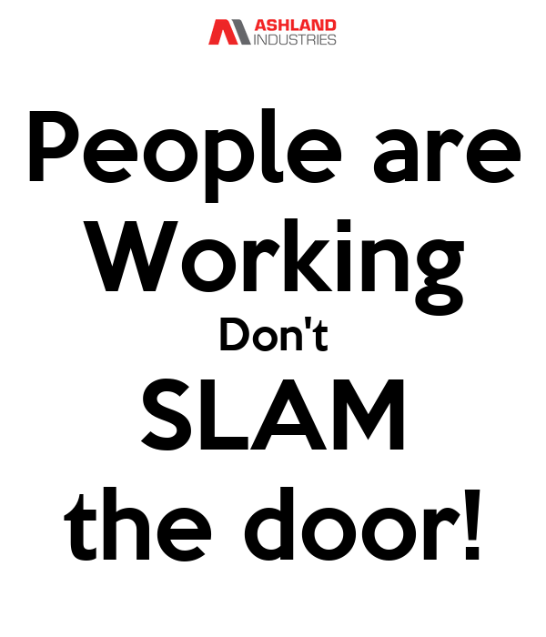 People are Working Don\u0027t SLAM the door!  sc 1 st  Keep Calm-o-Matic & People are Working Don\u0027t SLAM the door! Poster | Joe | Keep Calm-o ...
