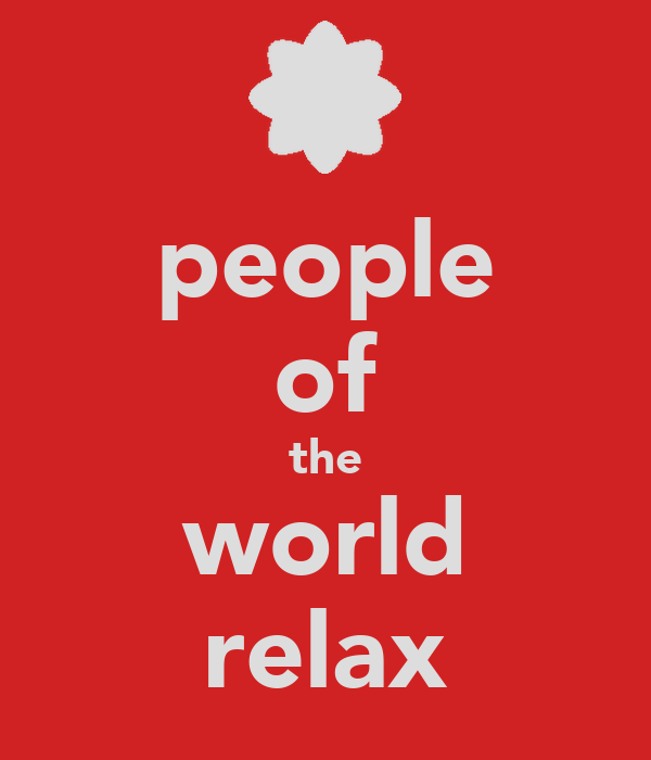 people of the world relax