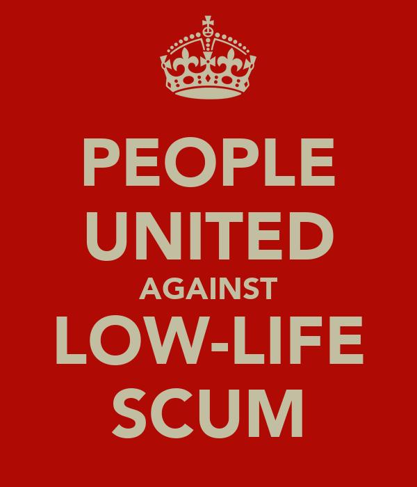 PEOPLE UNITED AGAINST LOW-LIFE SCUM