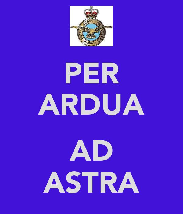 PER ARDUA  AD ASTRA
