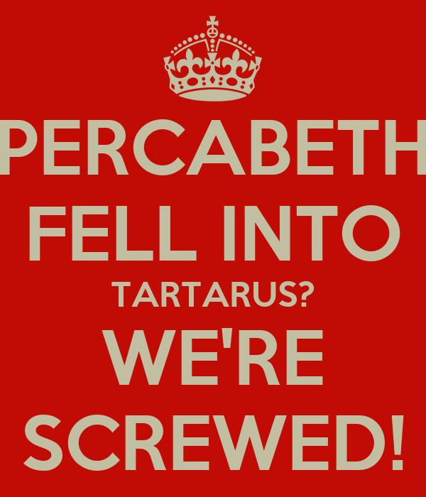 PERCABETH FELL INTO TARTARUS? WE'RE SCREWED!