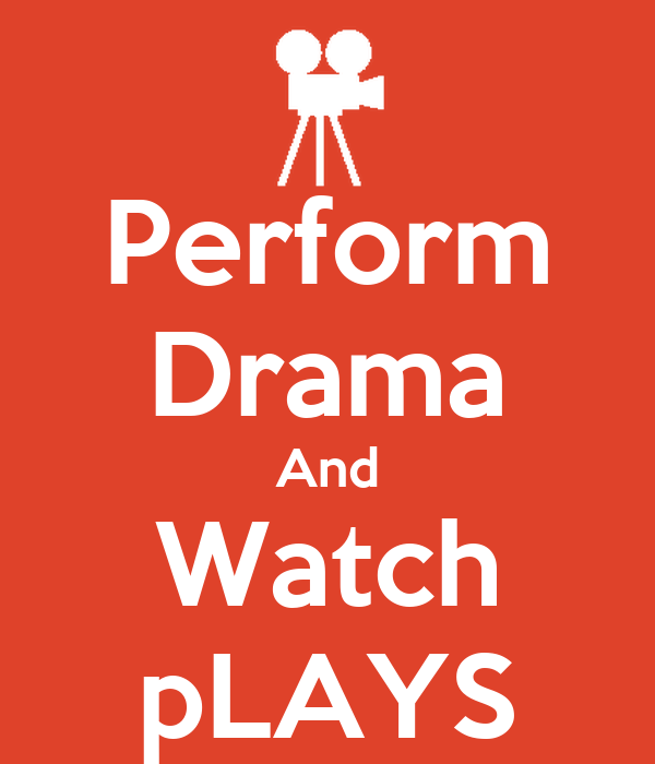 Perform Drama And Watch pLAYS