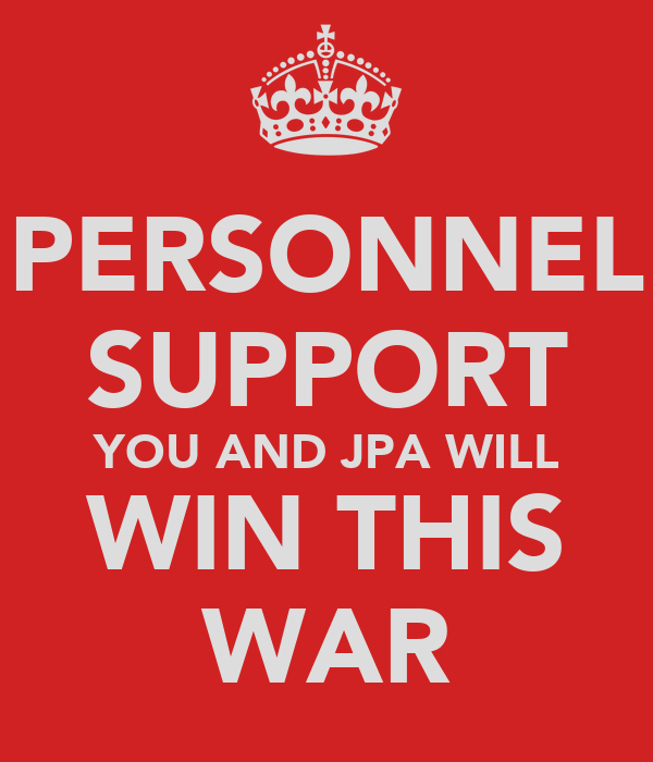 PERSONNEL SUPPORT YOU AND JPA WILL WIN THIS WAR