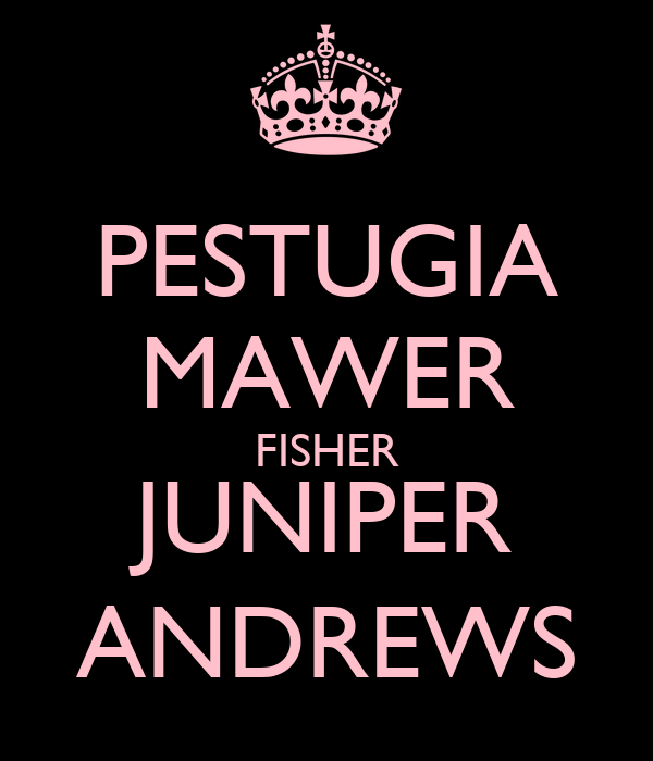 PESTUGIA MAWER FISHER JUNIPER ANDREWS