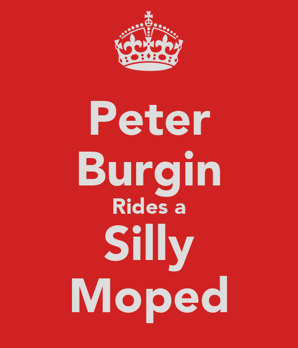 Peter Burgin Rides a Silly Moped