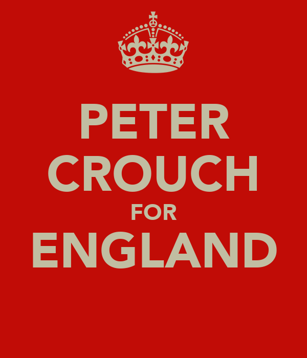 PETER CROUCH FOR ENGLAND