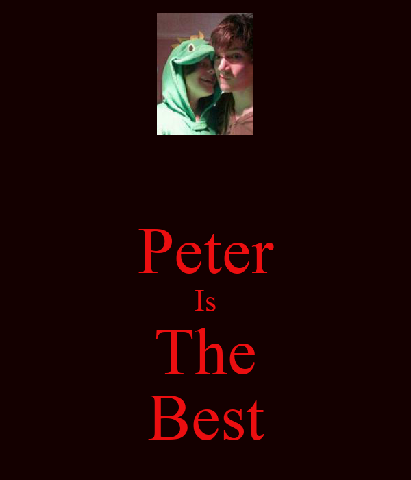 Peter Is The Best