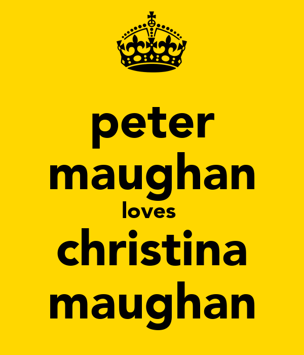 peter maughan loves  christina maughan