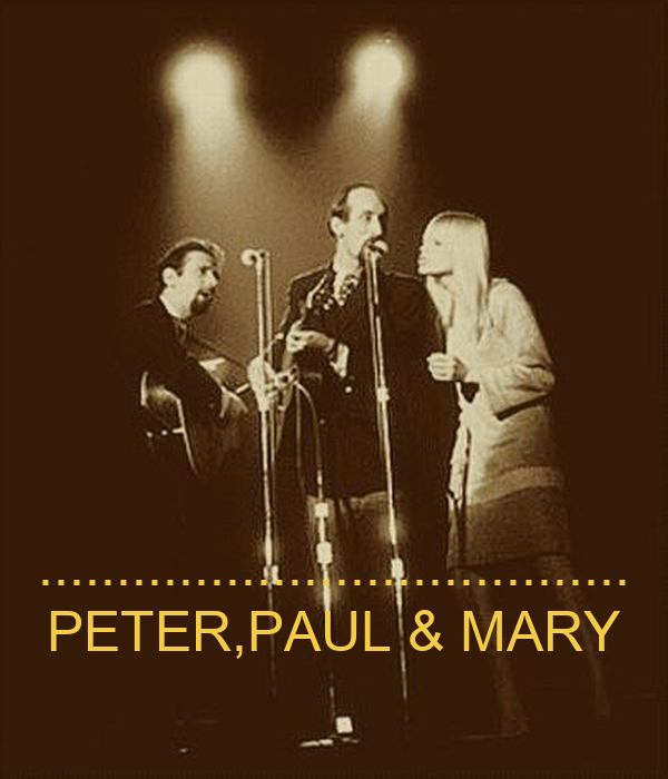 ...................................... PETER,PAUL & MARY
