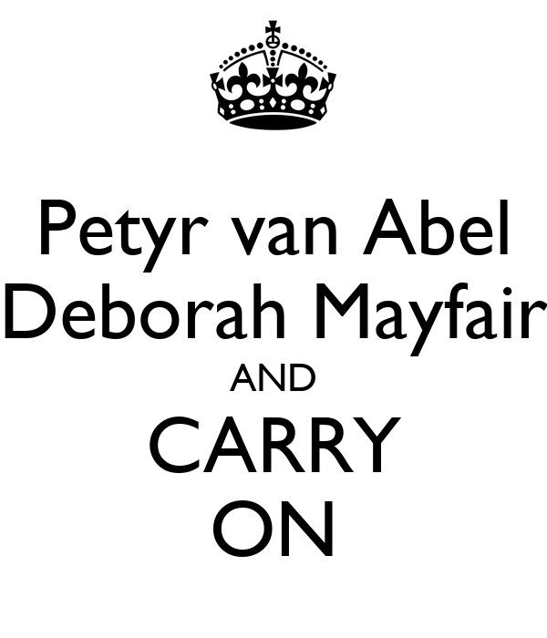 Petyr van Abel Deborah Mayfair AND CARRY ON