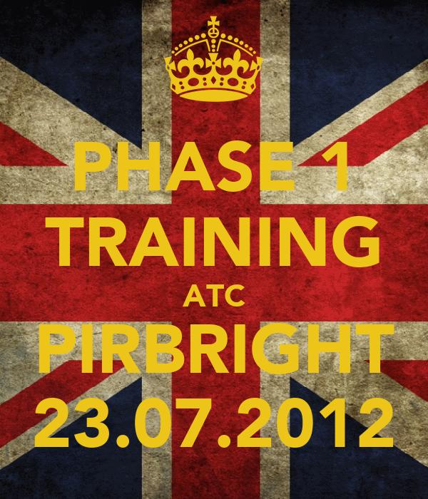 PHASE 1 TRAINING ATC PIRBRIGHT 23.07.2012