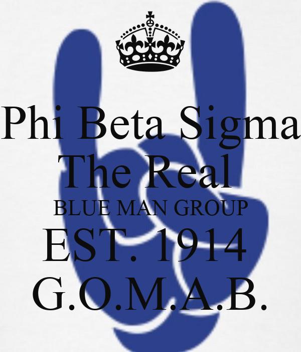 Phi Beta Sigma The Real  BLUE MAN GROUP EST. 1914  G.O.M.A.B.