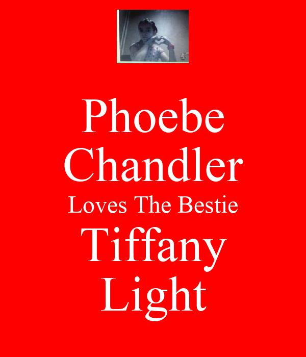 Phoebe Chandler Loves The Bestie Tiffany Light