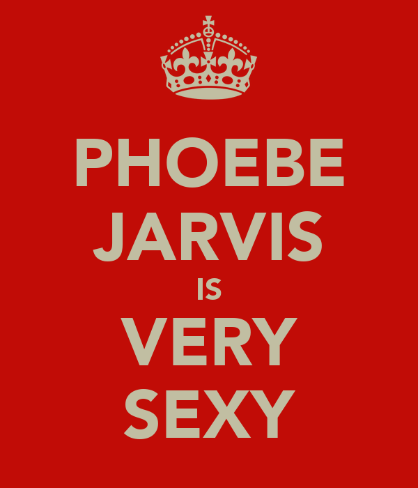 PHOEBE JARVIS IS VERY SEXY