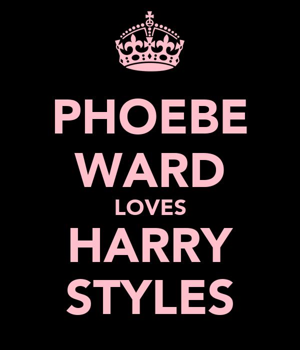 PHOEBE WARD LOVES HARRY STYLES