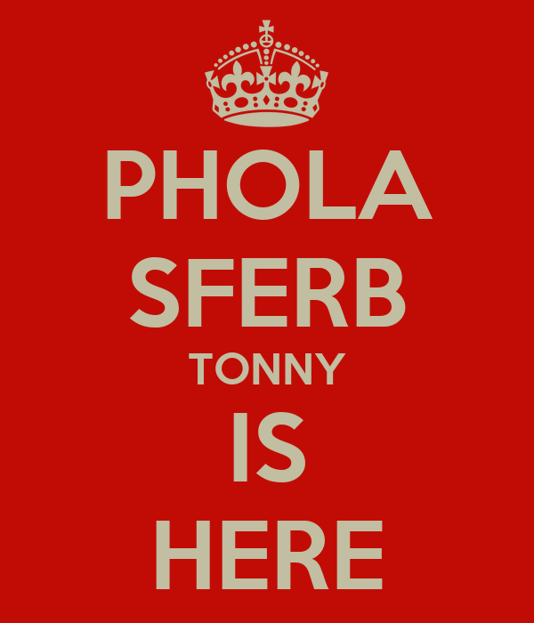 PHOLA SFERB TONNY IS HERE
