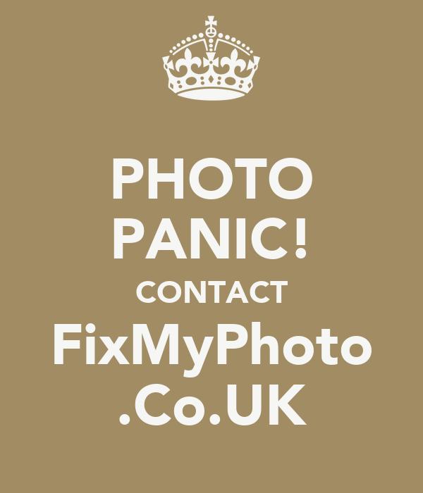 PHOTO PANIC! CONTACT FixMyPhoto .Co.UK