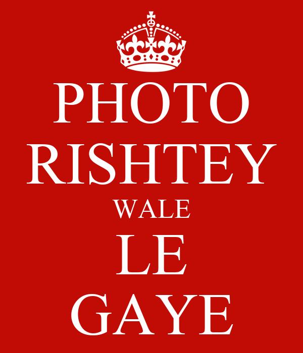 PHOTO RISHTEY WALE LE GAYE