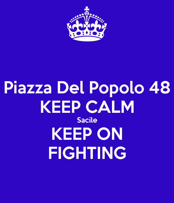 Piazza Del Popolo 48 KEEP CALM Sacile KEEP ON FIGHTING