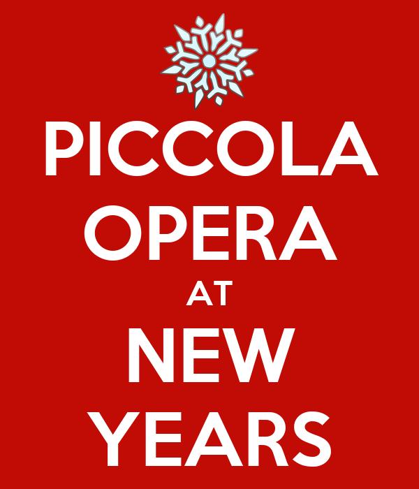 PICCOLA OPERA AT NEW YEARS