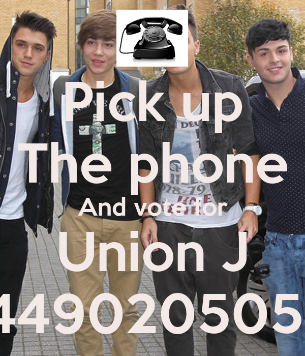 Pick up The phone And vote for Union J 00449020505106