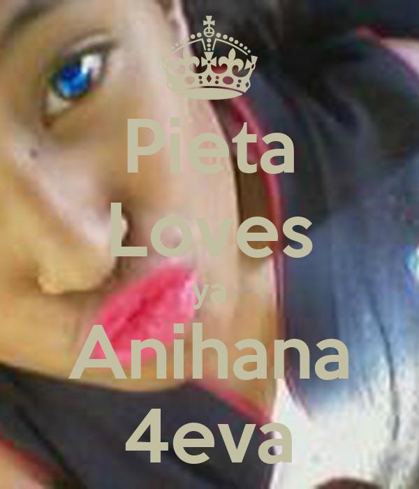 Pieta Loves ya Anihana 4eva
