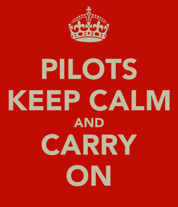 PILOTS KEEP CALM AND CARRY ON
