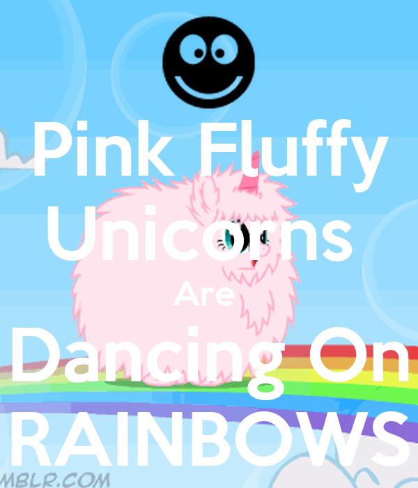 Pink Fluffy Unicorns  Are  Dancing On RAINBOWS