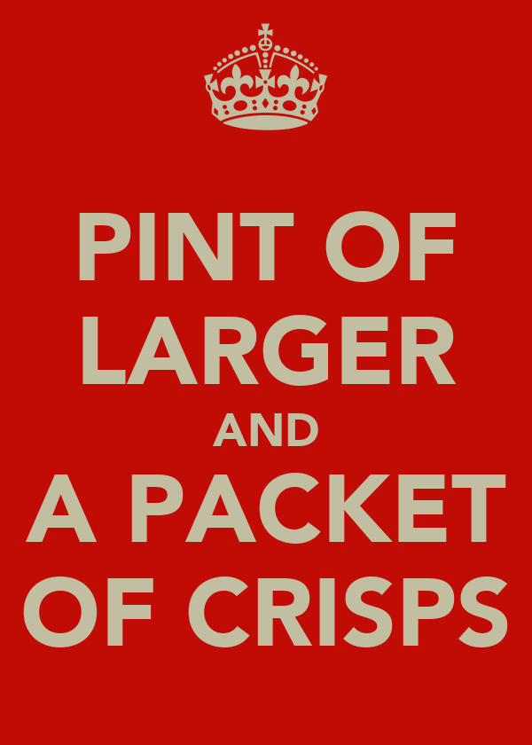 PINT OF LARGER AND A PACKET OF CRISPS