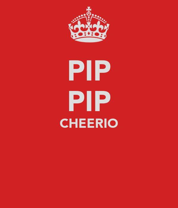 PIP PIP CHEERIO
