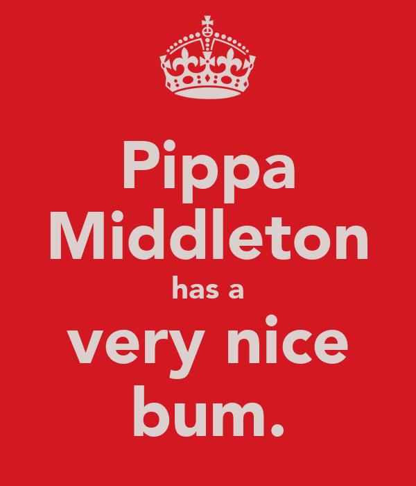 Pippa Middleton has a very nice bum.
