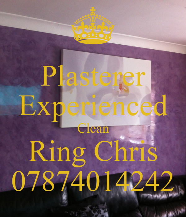 Plasterer Experienced Clean Ring Chris 07874014242
